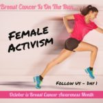 Female Activism - Breast Cancer is on the Run